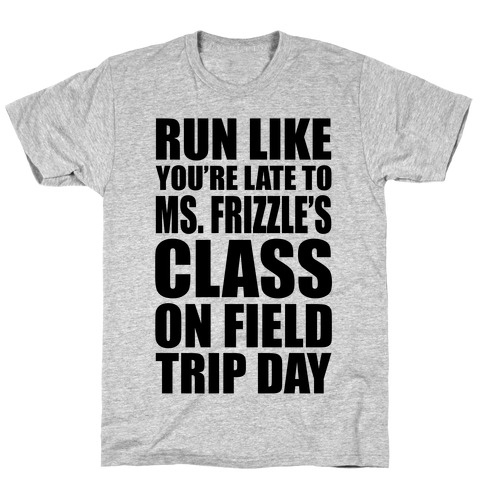 Run Like You're Late To Ms. Frizzle's Class On Field Trip Day T-Shirt