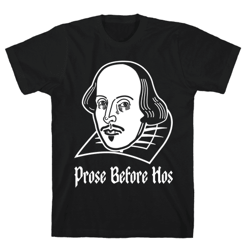Prose Before Hoes Mens T-Shirt