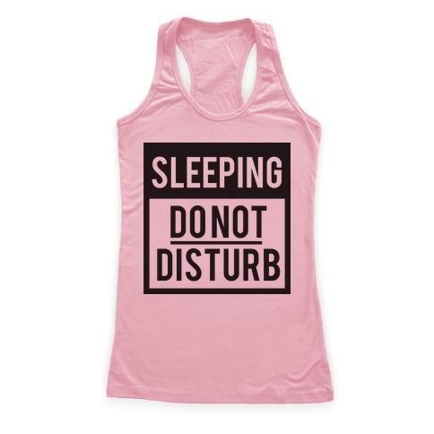 do not disturb sleeping racerback tank lookhuman
