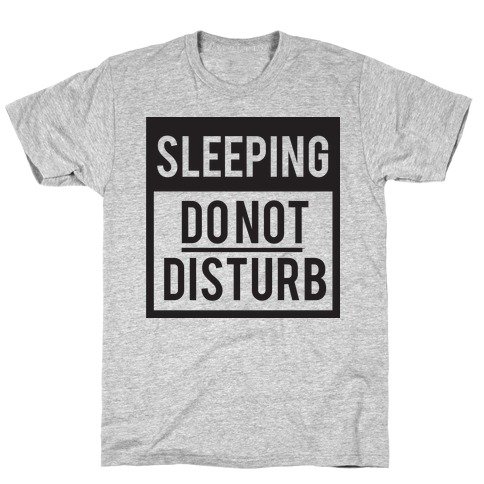 Do Not Disturb (Sleeping) T-Shirt