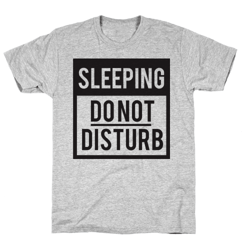 Do Not Disturb (Sleeping) Mens T-Shirt