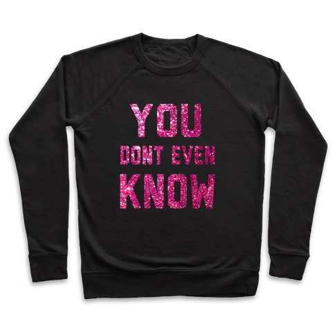 You Don't Even Know Pullover