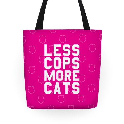 Less Cops More Cats Tote