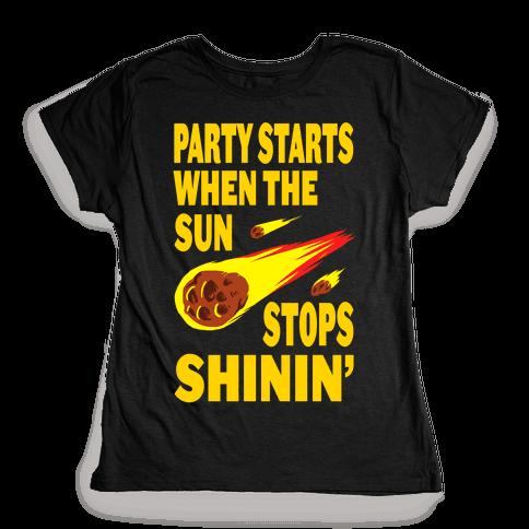 Party Starts When the Sun Stops Shinin' (Tank) Womens T-Shirt