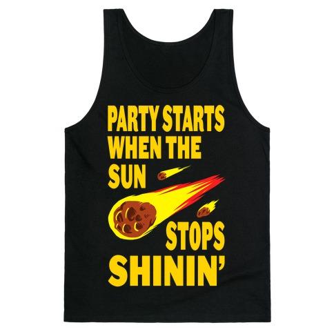 Party Starts When the Sun Stops Shinin' (Tank) Tank Top