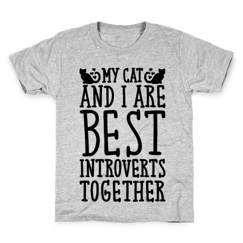 My Cat and I Are Best Introverts Together Kids T-Shirt