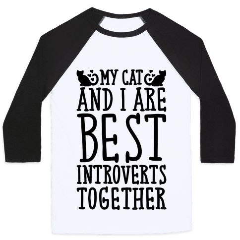 My Cat and I Are Best Introverts Together Baseball Tee