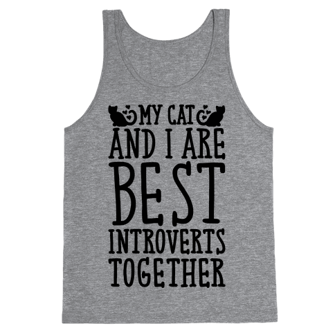 My Cat and I Are Best Introverts Together Tank Top