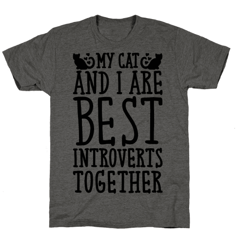 My Cat and I Are Best Introverts Together Mens T-Shirt