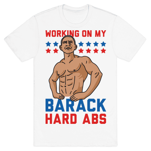 Working On My Barack Hard Abs Mens T-Shirt
