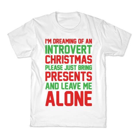 I'm Dreaming Of An Introvert Christmas Kids T-Shirt