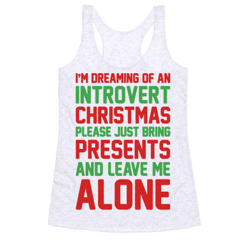 I'm Dreaming Of An Introvert Christmas Racerback Tank Top