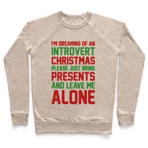 I'm Dreaming Of An Introvert Christmas Pullover