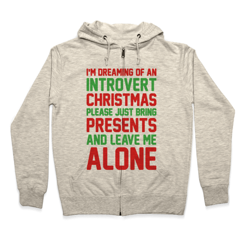 I'm Dreaming Of An Introvert Christmas Zip Hoodie