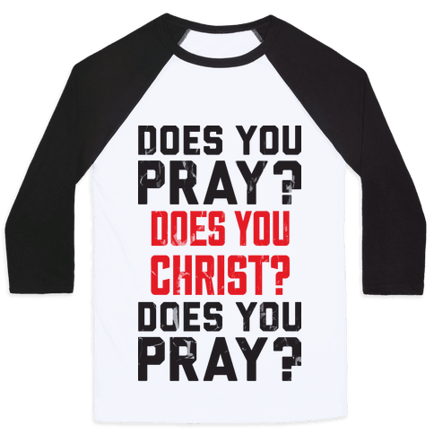 Does You Pray Baseball Tee