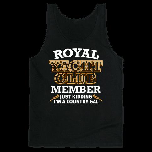 Royal Yacht Club Member (Just Kidding) Tank Top