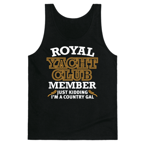 Royal Yacht Club Member (Just Kidding) Tank Top
