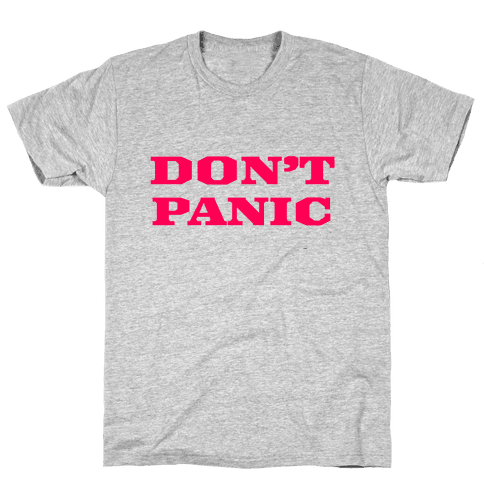 Don't Panic Mens T-Shirt