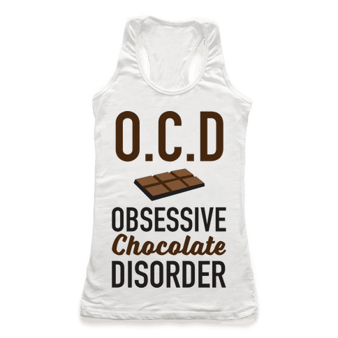 OCD Obsessive Chocolate Disorder Racerback Tank Top