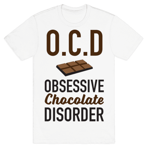 OCD Obsessive Chocolate Disorder Mens T-Shirt
