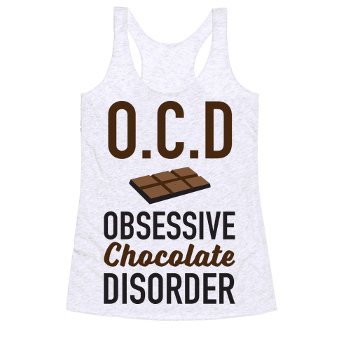 OCD Obsessive Chocolate Disorder Racerback Tank Top