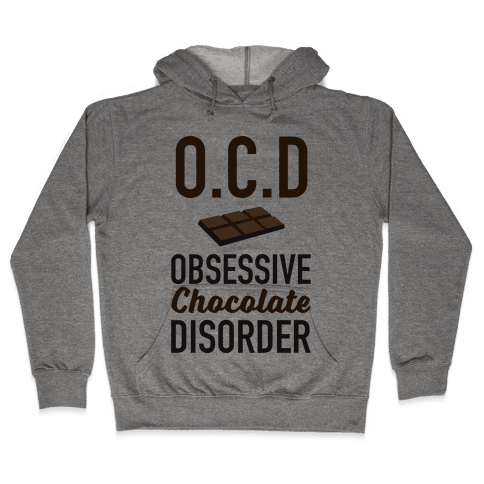 OCD Obsessive Chocolate Disorder Hooded Sweatshirt