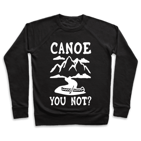 Canoe You Not Pullover