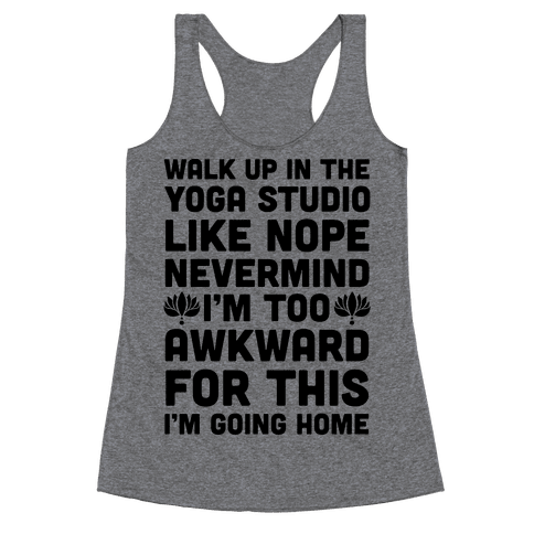 Walk Up In The Yoga Studio Like Nope Racerback Tank Top