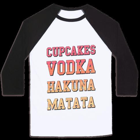 Cupcakes Vodka Hakuna Matata Baseball Tee