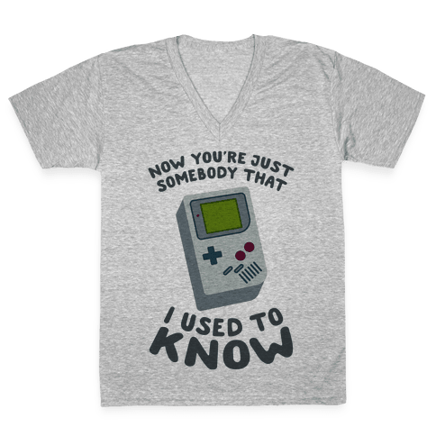 Now You're Just Somebody That I Used To Know V-Neck Tee Shirt