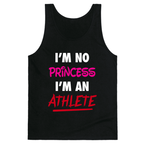 I'm No Princess, I'm An Athlete Tank Top