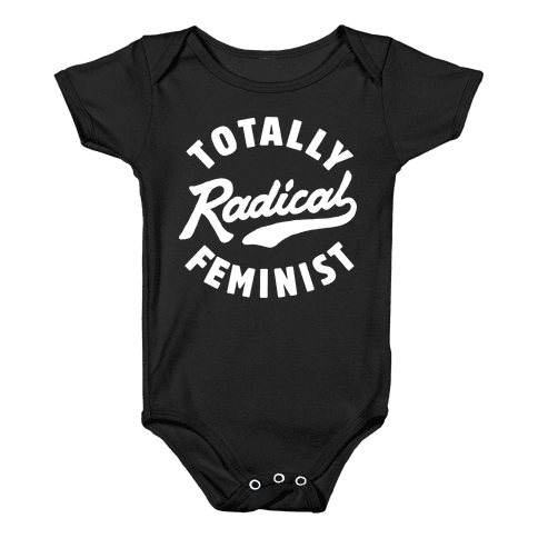 Totally Radical Feminist Baby Onesy