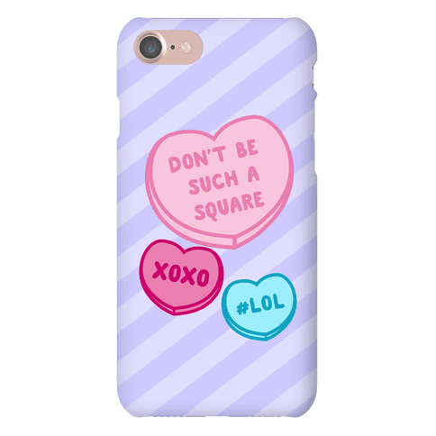 Don't Be Such A Square Phone Case