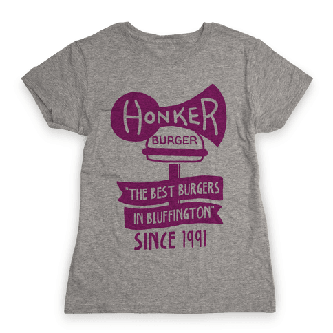 The Honker Burger Tee Womens T-Shirt