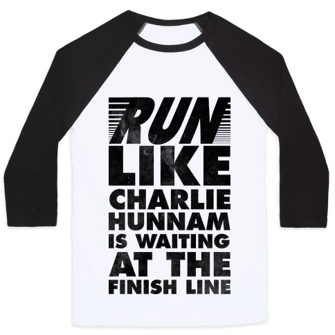 Run Like Charlie Hunnam is Waiting at the Finish Line Baseball Tee