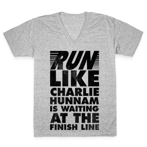Run Like Charlie Hunnam is Waiting at the Finish Line V-Neck Tee Shirt