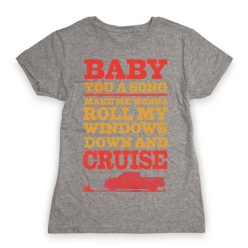 Baby You a Song  Womens T-Shirt