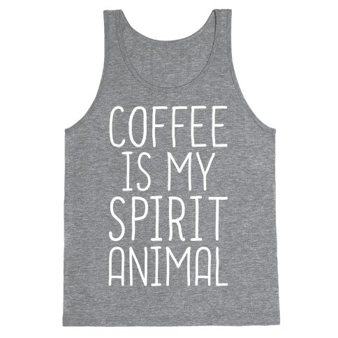 Coffee Is My Spirit Animal Tank Top