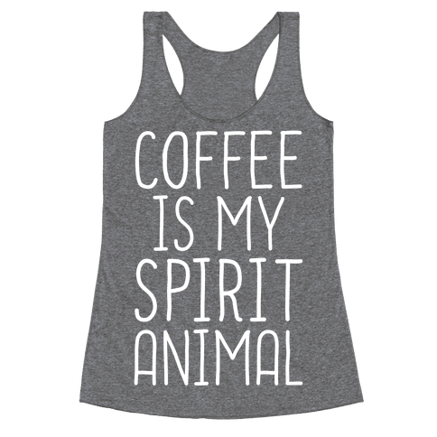 Coffee Is My Spirit Animal Racerback Tank Top