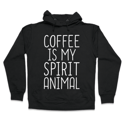 Coffee Is My Spirit Animal Hooded Sweatshirt