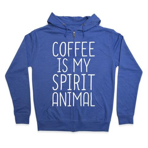 Coffee Is My Spirit Animal Zip Hoodie