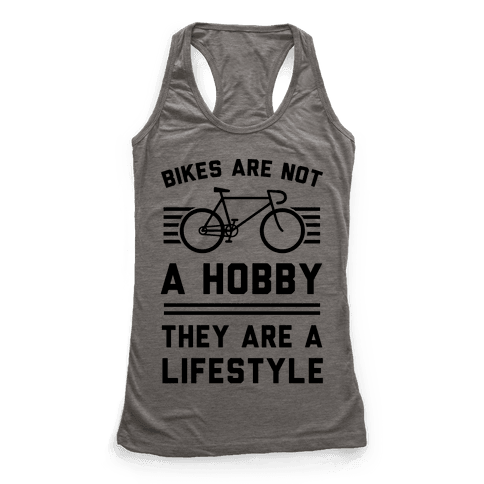 Bikes Are Not A Hobby They Are A Lifestyle Racerback Tank Top