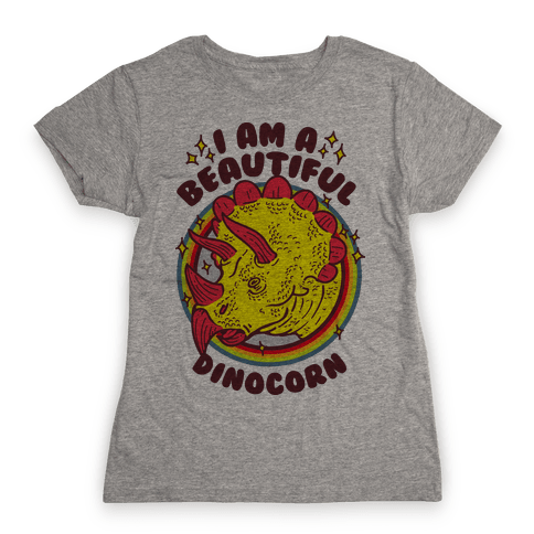 I Am A Beautiful Dinocorn Womens T-Shirt
