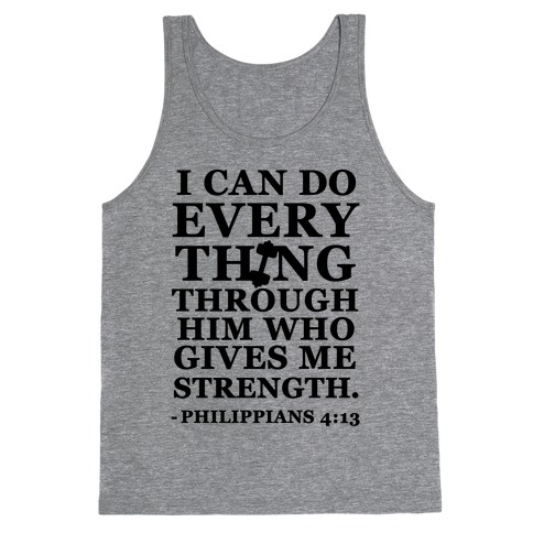 I Can Do Everything Through Him (Philippians 4:13) Tank Top