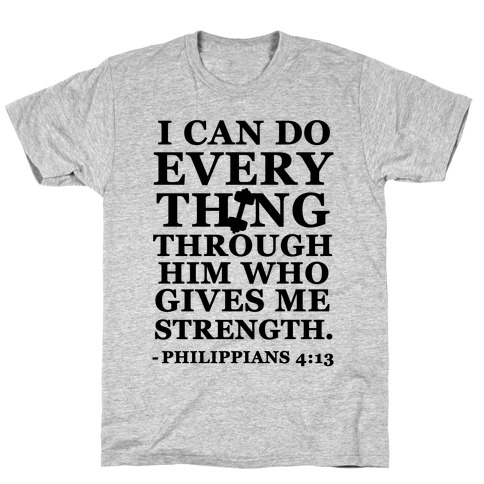 31eefb0cd I Can Do Everything Through Him (Philippians 4:13) T-Shirt   LookHUMAN