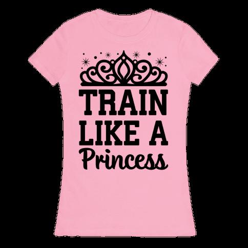Train Like A Princess Womens T-Shirt