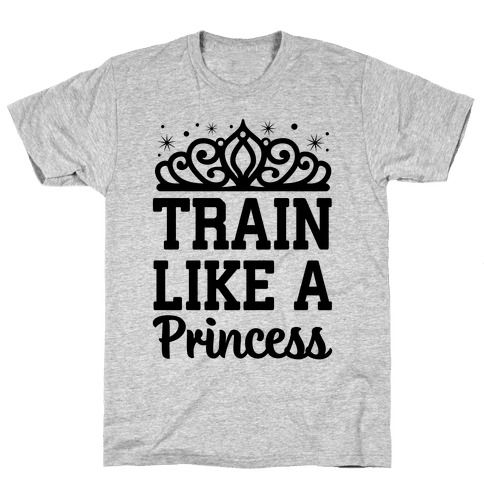 Train Like A Princess Mens T-Shirt