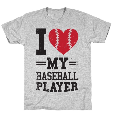 I Love My Baseball Player T-Shirt