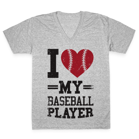 I Love My Baseball Player V-Neck Tee Shirt