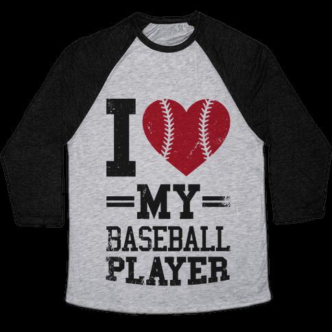 I Love My Baseball Player Baseball Tee